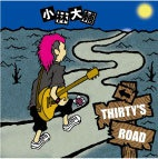 「Thirty's Road」
